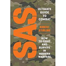 [(SAS Ultimate Guide to Combat: How to Fight and Survive in Modern Warfare)] [Author: Robert Stirling] published on (June, 2014)