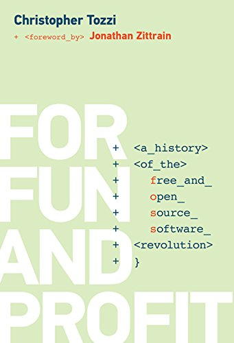 For Fun and Profit: A History of the Free and Open Source Software Revolution (History of Computing) (English Edition)