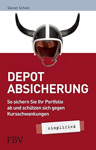 Depotabsicherung simplified: So sichern Sie Ihr Portfolio ab und schützen sich gegen Kursschwankungen