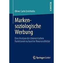 Markensoziologische Werbung: Eine Analyse der ökonomischen Funktionen kultureller Resonanzfelder by Oliver Errichiello (2012-12-22)