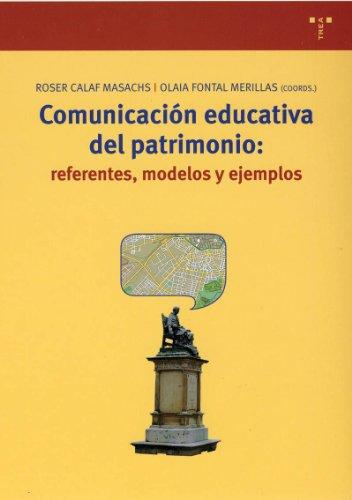 Comunicación educativa del patrimonio : referentes, modelos y ejemplos por Roser Calaf I Masachs