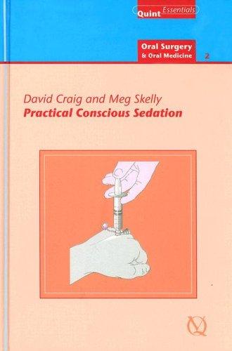Practical Conscious Sedation (Quintessentials of dental practice series)
