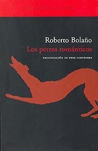 Los perros románticos par  Roberto Bolaño