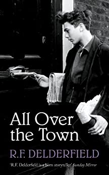 All Over the Town (English Edition) par [Delderfield, R. F.]