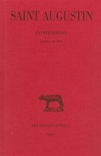 Confessions. Tome II : Livre IX-XIII par Augustin (saint)