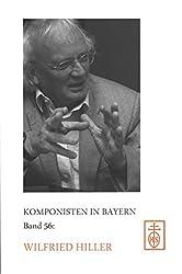 Wilfried Hiller (Komponisten in Bayern, Band 56)