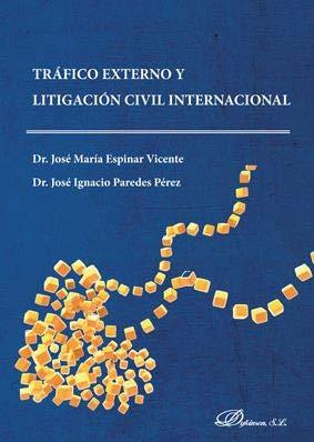Tráfico externo y litigación civil internacional