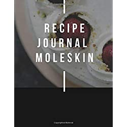 recipe journal moleskin: This book about recipe journal moleskin and recipe journal moleskine and recipes notebook or keepsake kitchen diary
