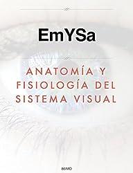 Anatom�a y fisiolog�a del sistema visual (Spanish Edition)