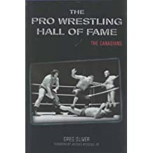 The Pro Wrestling Hall of Fame: The Canadians by Greg Oliver (2002-10-01)