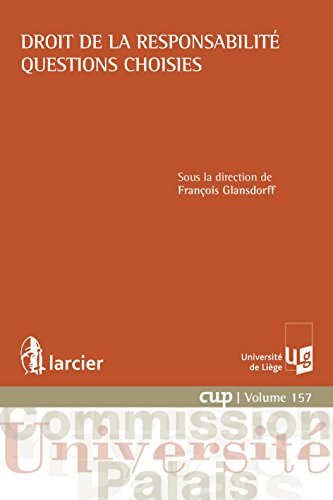 Droit de la responsabilité - Questions choisies (Commission Université-Palais (CUP) t. 157)