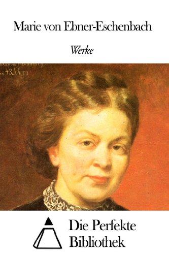 Werke von Marie von Ebner-Eschenbach