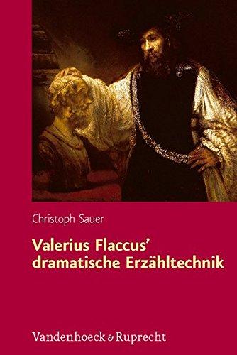 Valerius Flaccus¿ dramatische Erzähltechnik (Hypomnemata, Band 187)