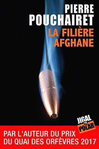 La filière afghane: Prix Interpol'Art 2015 (Polar)