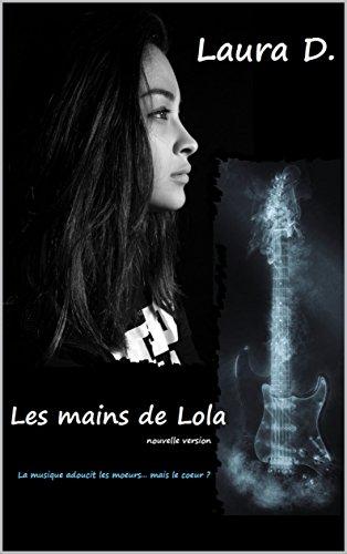 Les mains de Lola – Laura D