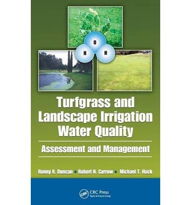 [ TURFGRASS AND LANDSCAPE IRRIGATION WATER QUALITY: ASSESSMENT AND MANAGEMENT ] By Duncan, Ronny R ( Author ) Dec- 2008 [ Hardcover ]