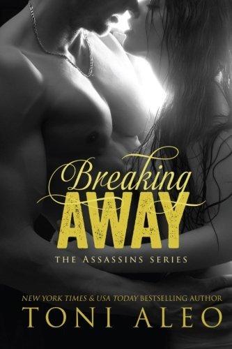 Breaking Away (Assassins ) (Volume 6) by Toni Aleo (2014-03-16)