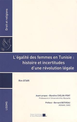 L'égalité des femmes en Tunisie : histoire et incertitudes d'une révolution légale
