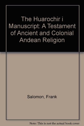 The Huarochir i Manuscript: A Testament of Ancient and Colonial Andean Religion por Frank Salomon