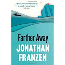 Farther Away by Jonathan Franzen (2013-04-25)
