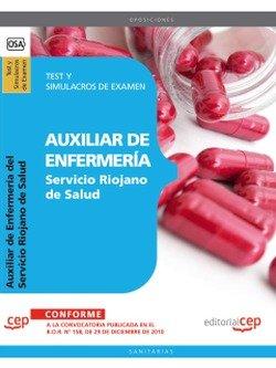 Auxiliar de Enfermería del Servicio Riojano de Salud. Test y Simulacros de Examen (Colección 458) por Sin datos