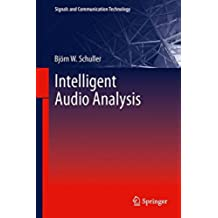 Intelligent Audio Analysis (Signals and Communication Technology)