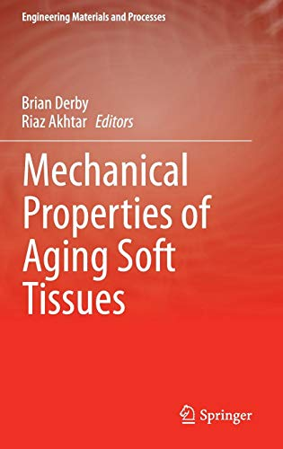 Mechanical Properties of Aging Soft Tissues (Engineering Materials and Processes) - Alte Derby