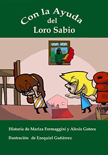 Con la Ayuda del Loro Sabio (Aventuras de Alicia) por Mariza Formaggini