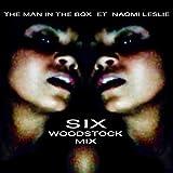 Six (Woodstock Mix) [Explicit]