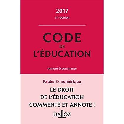 Code de l'éducation 2017, commenté - 11e éd.