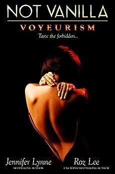Not Vanilla - Voyeurism by [Lynne, Jennifer, Lee, Roz]