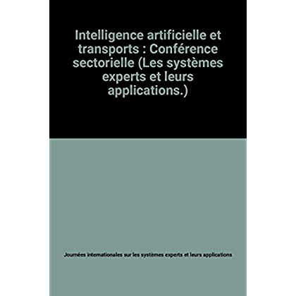 Intelligence artificielle et transports : Conférence sectorielle (Les systèmes experts et leurs applications.)