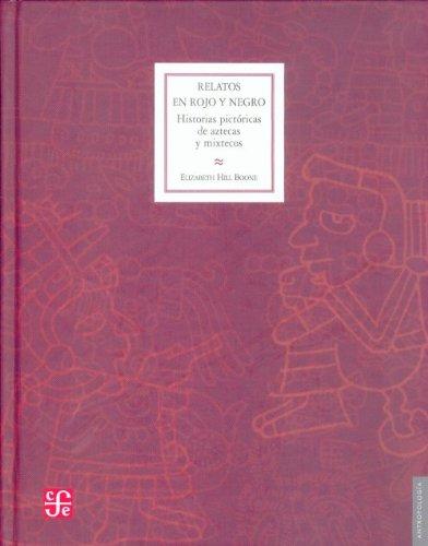 Relatos en Rojo y Negro: Historias Pictoricas de Aztecas y Mixtecos = Stories in Red and Black (Antropologia / Anthropology)