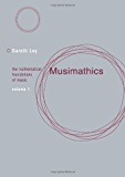 Musimathics: The Mathematical Foundations of Music (MIT Press) (English Edition)