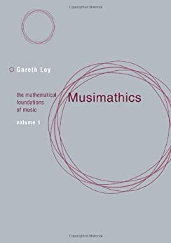Musimathics: The Mathematical Foundations of Music (MIT Press) (English Edition) par [Loy, Gareth]