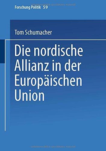 Die nordische Allianz in der Europ????ischen Union (Forschung Politik) (German Edition) by Tom Schumacher (1999-01-31)