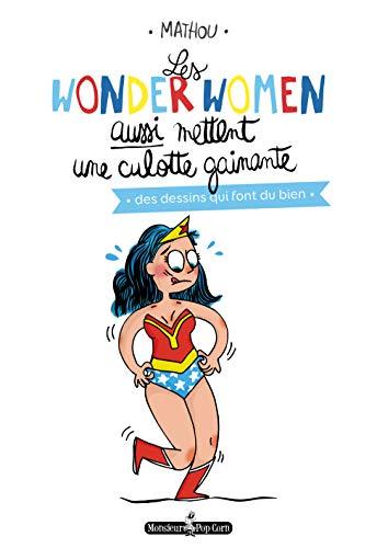 Les wonderwomen aussi mettent une culotte gainante : Des dessins qui font du bien (Des bulles et des images)