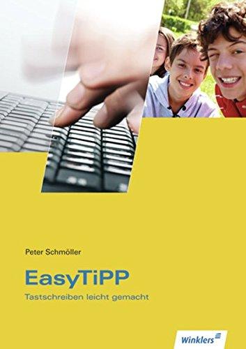 Easy TiPP: Tastschreiben leicht gemacht: Schülerbuch, 1. Auflage, 2012
