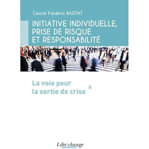 Initiative individuelle, prise de risque et responsabilité : La voie pour la sortie de crise
