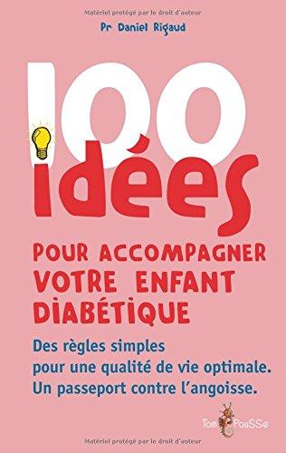 100 ides pour accompagner votre enfant diabtique
