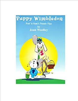 Descarga gratuita Puppy Wimbledon: Pod 'n Sam's Tennis Tips (Wild Tennis Books Book 1) PDF