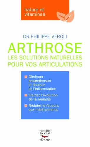 Arthrose - Les solutions naturelles pour vos articulations (L'): Les meilleurs traitements naturels de larthrose