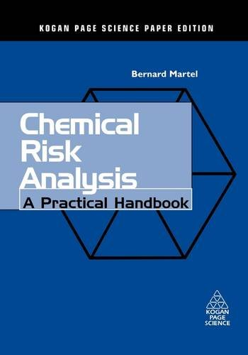 Chemical Risk Analysis: A Practical Handbook (Kogan Page Science Paper Edition)