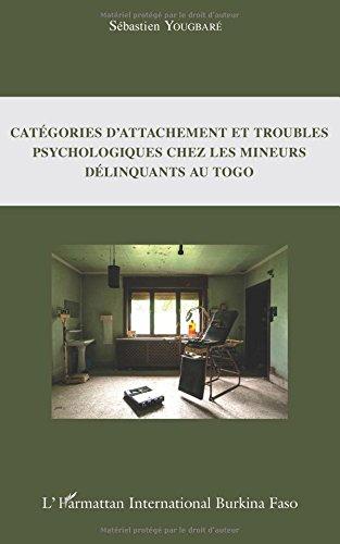 Catégories d'attachement et troubles psychologiques chez les mineurs délinquants au Togo