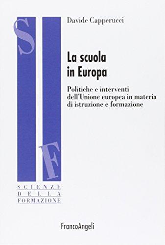 La scuola in Europa. Politiche e interventi dell'Unione Europea in materia di istruzione e formazione