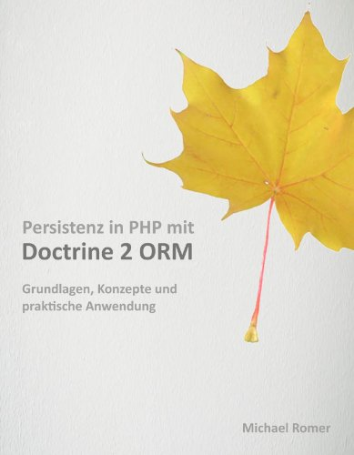 Persistenz in PHP mit Doctrine 2 ORM (Early Access Edition)