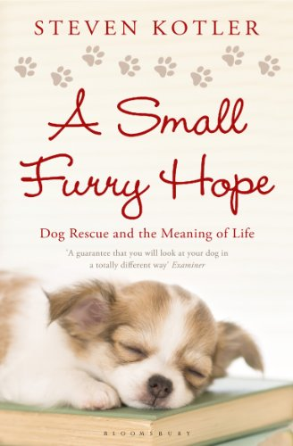 A Small Furry Hope: Dog Rescue and the Meaning of Life (English Edition)