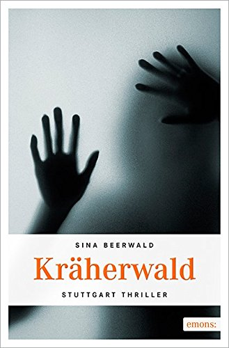Buchseite und Rezensionen zu 'Kräherwald (Stuttgart Krimi)' von Sina Beerwald