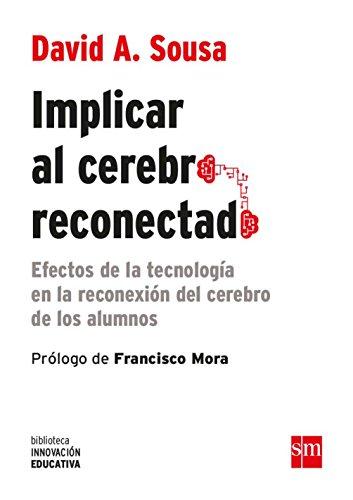 Implicar al cerebro reconectado (eBook-ePub) (Biblioteca Innovación Educativa nº 25)