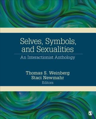 [(Selves, Symbols, and Sexualities: An Interactionist Anthology)] [Author: Thomas S. Weinberg] published on (April, 2014)